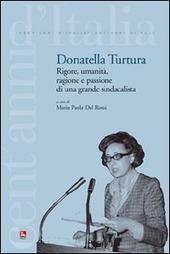 Donatella Turtura. Rigore, umanità, ragione e passione di una grande sindacalista
