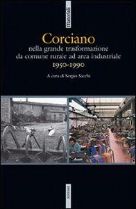Libro Corciano. Nella grande traformazione da comune rurale ad area industriale (1950-1990)