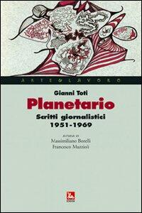 Planetario. Scritti giornalistici (1951-1969)