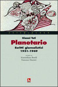 Foto Cover di Planetario. Scritti giornalistici (1951-1969), Libro di Gianni Toti, edito da Ediesse