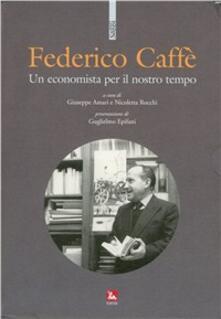 Federico Caffè. Un economista per il nostro tempo.pdf