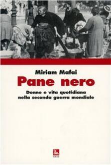 Pane nero. Donne e vita quotidiana nella seconda guerra mondiale - Miriam Mafai - copertina
