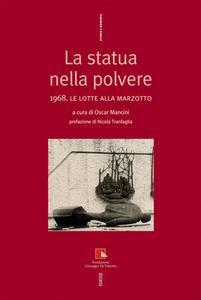 Libro La statua nella polvere. 1968. Le lotte alla Marzotto