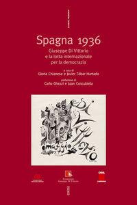 Libro Spagna 1936. Giuseppe Di Vittorio e la lotta internazionale per la democrazia