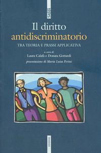 Libro Il diritto antidiscriminatorio tra teoria e prassi applicativa Laura Calafà