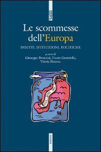 Libro Le scommesse dell'Europa. Istituzioni, diritti, politiche