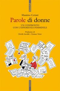 Libro Parole di donne. Un confronto con l'esperienza femminile Massimo Ceriani