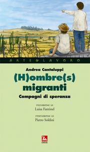 Libro (H)ombre(s) e migranti. Compagni di speranza Andrea Cantaluppi