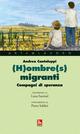 (H)ombre(s) e migranti. Compagni di speranza