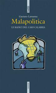 Libro Malapolitica Gaetano Lamanna