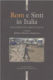 Rom e sinti. Storia e cronaca di ordinaria discriminazione