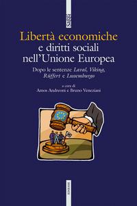 Libro Libertà economiche e diritti sociali nell'Unione Europea. Dopo le sentenze Laval, Viking, Ruffert e Lussemburgo