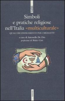 Simboli e pratiche religiose nell'Italia «multiculturale» - Antonello De Oto - copertina
