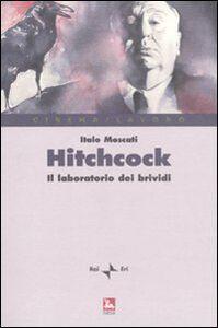 Foto Cover di Hitchcock. Il laboratorio del brivido, Libro di Italo Moscati, edito da Ediesse