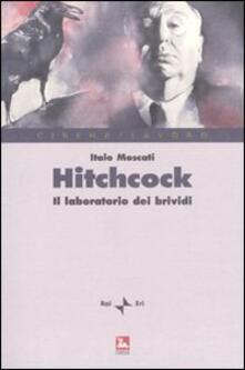 Hitchcock. Il laboratorio del brivido - Italo Moscati - copertina