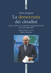 Libro La democrazia dei cittadini. Dai cittadini per l'Ulivo al Partito Democratico Mario Tronti