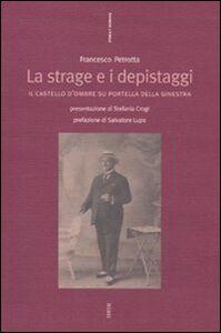 Foto Cover di La strage e i depistaggi. Il castello d'ombre su Portella della Ginestra, Libro di Francesco Petrotta, edito da Ediesse