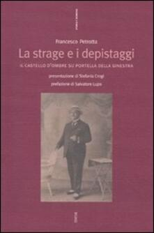 La strage e i depistaggi. Il castello d'ombre su Portella della Ginestra - Francesco Petrotta - copertina