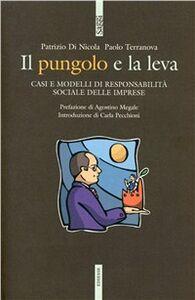 Libro Il pungolo e la leva. Casi e modelli di responsabilità sociale delle imprese Patrizio Di Nicola , Paolo Terranova