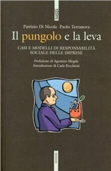 Il pungolo e la leva. Casi e modelli di responsabilità sociale delle imprese - Patrizio Di Nicola,Paolo Terranova - copertina
