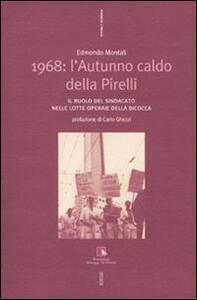 1968: l'autunno caldo della Pirelli. Il ruolo del sindacato nelle lotte operaie della Bicocca. Con DVD