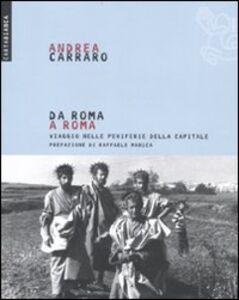 Libro Da Roma a Roma. Viaggio nelle periferie della capitale Andrea Carraro