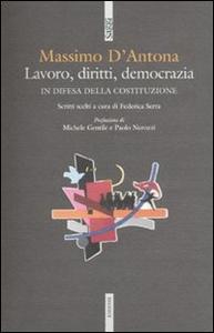 Libro Lavoro, diritti, democrazia. In difesa della Costituzione Massimo D'Antona