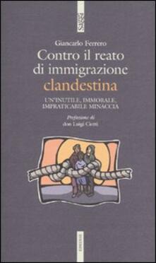 Teamforchildrenvicenza.it Contro il reato di immigrazione clandestina. Un'inutile, immorale, impraticabile minaccia Image