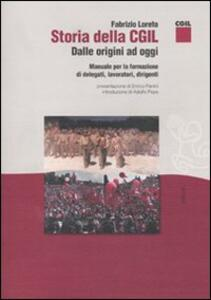 Storia della CGIL. Dalle origini ad oggi. Manuale per la formazione di delegati, lavoratori, dirigenti