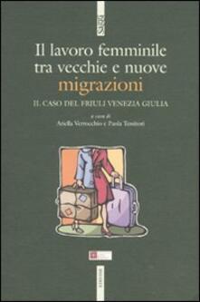 Promoartpalermo.it Il lavoro femminile. Tra vecchie e nuove migrazioni. Il caso del Friuli Venezia Giulia Image