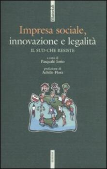 Impresa sociale, innovazione e legalità. Il Sud che resiste - copertina