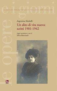 Libro Un alito di vita nuova. Scritti 1901-1942 Argentina Altobelli