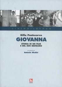 Libro Giovanna. Storia di un film e del suo restauro. Con DVD Gillo Pontecorvo