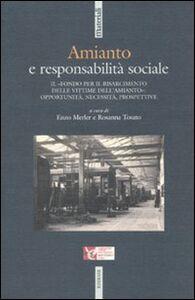 Libro Amianto e responsabilità sociale. Il «fondo per il risarcimento dell'amianto»: opportunità, necessità, prospettive