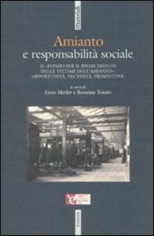 Amianto e responsabilità sociale. Il «fondo per il risarcimento dell'amianto»: opportunità, necessità, prospettive - copertina