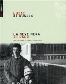 La neve nera di Oslo - Luigi Di Ruscio - copertina