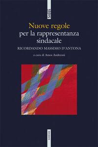 Libro Ricordando Massimo d'Antona. Nuove regole per la rappresentanza sindacale