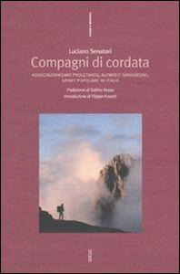 Foto Cover di Compagni di cordata. Associazionismo proletario, alpinisti sovversivi,sport popolare in Italia, Libro di Luciano Senatori, edito da Ediesse