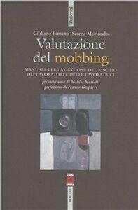 Libro Valutazione del mobbing. Manuale per la gestione del rischio dei lavoratori e delle lavoratrici Giuliano Bussotti , Serena Mariondo