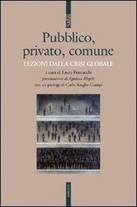 Libro Pubblico, privato, comune. Lezioni dalla crisi globale