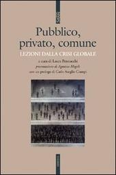 Pubblico, privato, comune. Lezioni dalla crisi globale