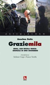 Foto Cover di Graziemila. Eboli, San Nicola Varco: cronaca di uno sgombero. Con DVD, Libro di Anselmo Botte, edito da Ediesse