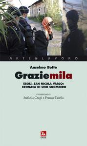 Libro Graziemila. Eboli, San Nicola Varco: cronaca di uno sgombero. Con DVD Anselmo Botte