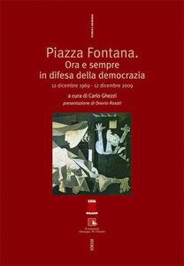 Libro Piazza Fontana. Ora e sempre in difesa della democrazia. 12 dicembre 1969 - 12 dicembre 2009. Con DVD