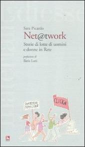 Net @t work. Storie di lotte di uomini e donne in Rete