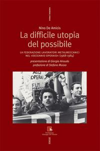 Libro Storia della FLM. I metalmeccanici italiani e l'unità sindacale Nino De Amicis