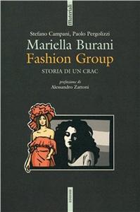 Libro Mariella Burani fashion group. Storia di un crac Stefano Campani , Paolo Pergolizzi