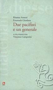 Due pacifisti e un generale. A colloquio con Vincenzo Camporini