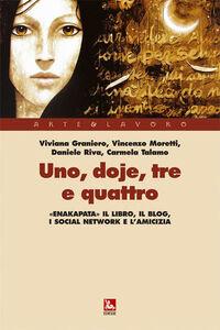 Libro Uno, doje, tre e quattro. Enakapata il libro, il blog, i social network e l'amicizia