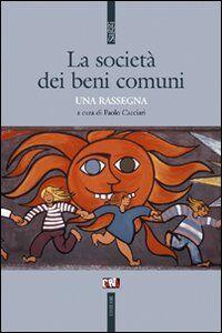 Foto Cover di La società dei beni comuni. Una rassegna, Libro di  edito da Ediesse